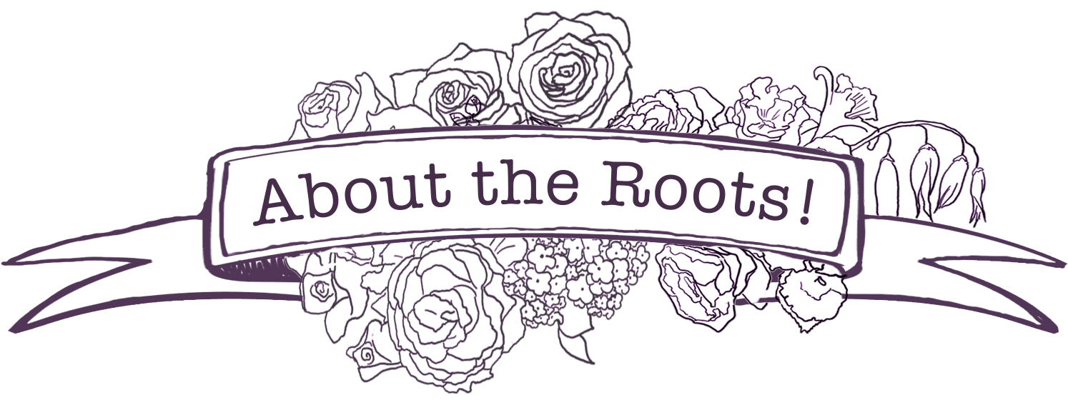 About the Roots!